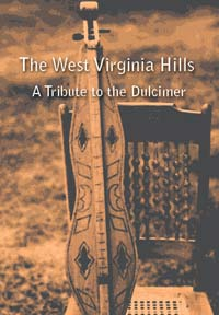 Cover of The West Virginia Hills - A Tribute to the Dulcimer