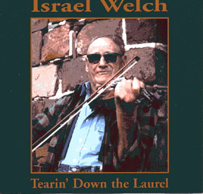 Cover of Israel Welch - Tearin' Down the Laurel CD